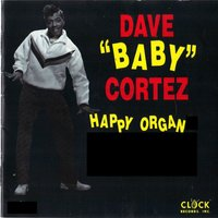 Happy Organ — David Clowney, Dave Cortez Clowney