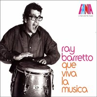 A Man and His Music: Que Viva La Musica — Ray Barretto