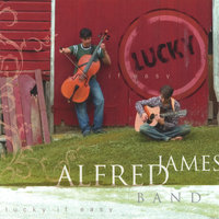 Lucky If Easy — Alfred James Band