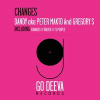 Changes — Dandy aka Peter Makto, Gregory S