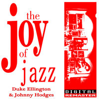 Duke Ellington and Johnny Hodges the Joy of Jazz — Duke Ellington, Johnny Hodges, Duke Ellington & Johnny Hodges