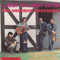 From Rocky Top to Muddy Bottom: The Songs of Boudleaux and Felice Bryant — The Osborne Brothers