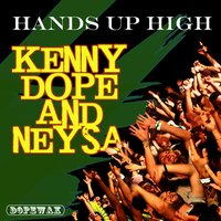 Hands up High — Kenny Dope & Neysa