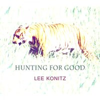 Hunting For Good — Lee Konitz
