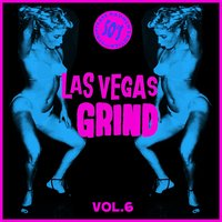 Las Vegas Grind Vol. 6, 50's Striptease Raunch Exotica — сборник
