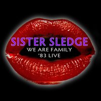 We Are Family - '83 Live — Sister Sledge