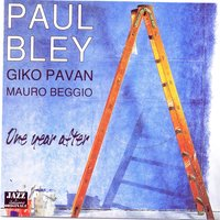 One Year After — Paul Bley