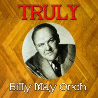Truly Billy May Orchesta — Billy May Orch