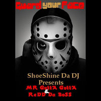 Guard Your Face — Mr. Gutta Gutta & Redd Da Boss