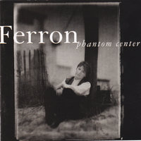 Phantom Center — Ferron