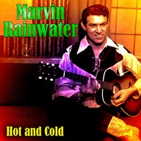 Hot and Cold — Marvin Rainwater