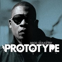 The Prototype — Sean Slaughter