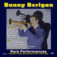 Rare Performances: Selected Radio Broadcasts from 1936-1940 — Bunny Berigan, Bunny Berigan & His Orchestra, Bunny Berrigan, Bunny Berigan & His Orchestra