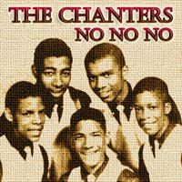 No No No — The Chanters