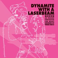 Dynamite with a Laserbeam: Queen as Heard Through the Meat Grinder of Three One G — сборник