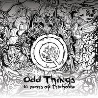 Odd Things: 10 Years of Trichome — сборник