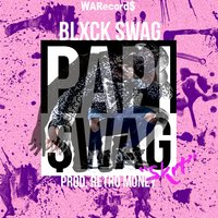 Papi Swag - Single — Blxck Swag