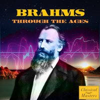 Brahms Through The Ages — Иоганнес Брамс