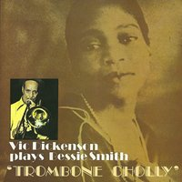 Plays Bessie Smith Trombone Cholly — Vic Dickenson