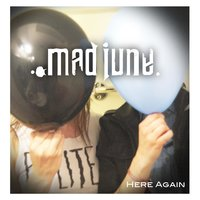 Here Again — Mad June