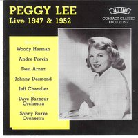 Live in 1947 & 1952 — Peggy Lee