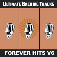 Ultimate Backing Tracks: Forever Hits, Vol. 6 — SoundMachine