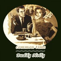 Common Time — Buddy Holly