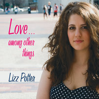 Love... Among Other Things — Lizz Potter