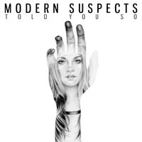 Told You So — Modern Suspects