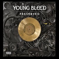 Preserved — Young Bleed