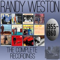 The Complete Recordings: 1955-1960 — Randy Weston