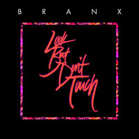 Look but Don't Touch - EP — Branx