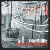 Live At the Cactus Cafe — Brian Pounds