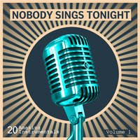 Nobody Sings Tonight: Great Instrumentals Vol. 1 — сборник