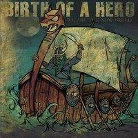 We Are The New Breed — Birth Of A Hero
