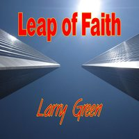 Leap of Faith — Larry Green