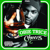 Cheers — Obie Trice