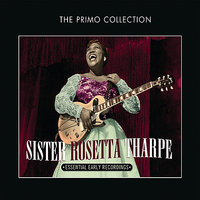 Essential Early Recordings — Sister Rosetta Tharpe