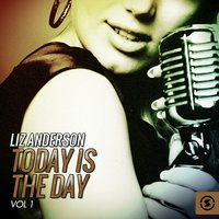 Today is the Day, Vol. 1 — Liz Anderson