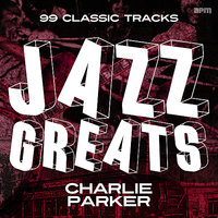 Jazz Greats - 99 Classic Tracks — Charlie Parker