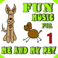 Fun Music for Me and My Pet, Vol. 1 — Children Songs Company