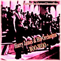 Boo-Woo — Harry James & His Orchestra