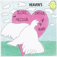 Love, Dream and Freedom of My Heart — Heaven's