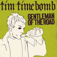 Gentleman of the Road — Tim Timebomb