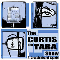 Drunklmental (A Curtis and Tara Show Special Episode) — Curtis Carey & Tara Audibert