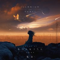 Sound of Walking Away — Illenium, Kerli