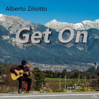 Get On — Alberto Ziliotto