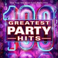 100 Greatest Party Hits - The Top 100 Best Party Hits of All Time — Party Allstarz
