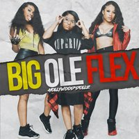 Big Ole Flex — Hollywood Dollz