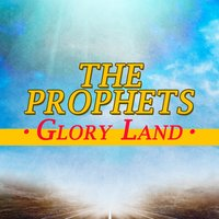 Glory Land — The Prophets